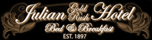Julian Gold Rush Hotel - 2032 Main Street P.O. Box 1856, Julian, California 92036